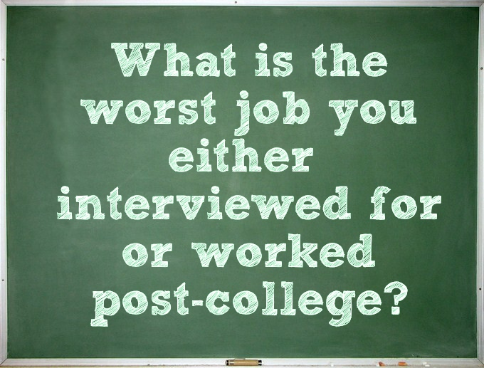 Worst Job Interviewed for Post-College