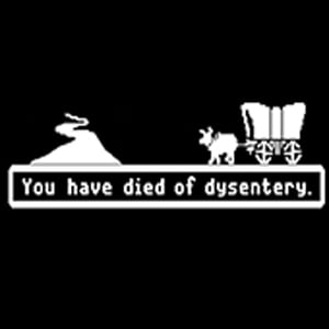 Oregon Trail - You Have Died of Dysentary Picture