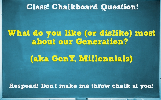 What do you like (or dislike) most about our Generation?