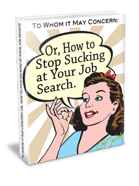 How to Stop Sucking at Your Job Search