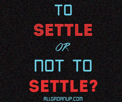 To settle or not to settle?