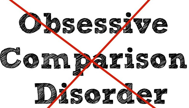 Cure for Obsessive Comparison Disorder
