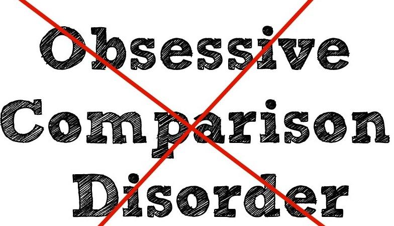 Cure for Obsessive Comparison Disorder