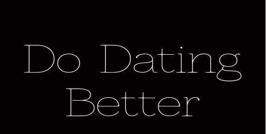 Do-Dating-Better