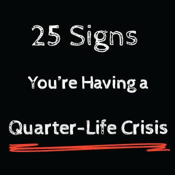 25 Signs it's a Quarter Life Crisis Picture