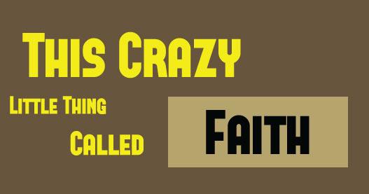 Crazy Faith Picture