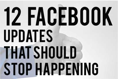 12-Facebook-Updates to stop Happening - Photo