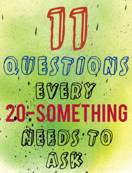 11 Questions Every Twenty-something Needs to Ask