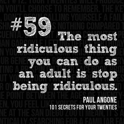 The Most Ridiculous Thing You Can Do as an Adult…