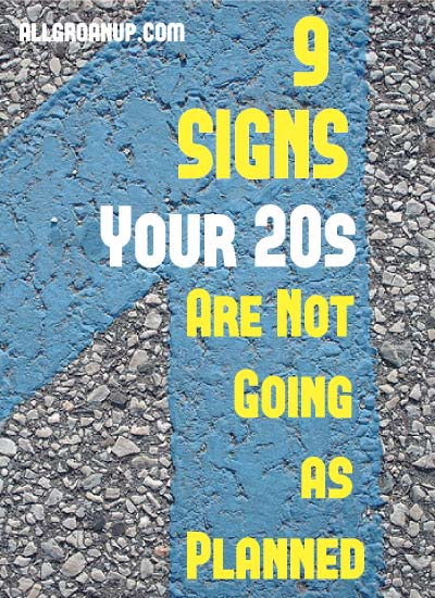 9 SIGNS Your 20s Aren't Going as Planned (and why that's a good thing)
