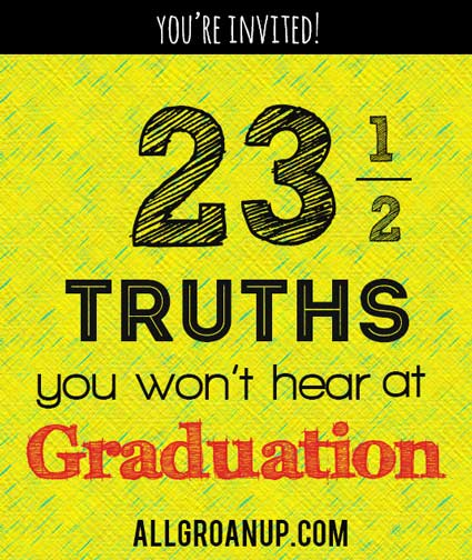 23.5 Truths You Will Not Hear at College Graduation