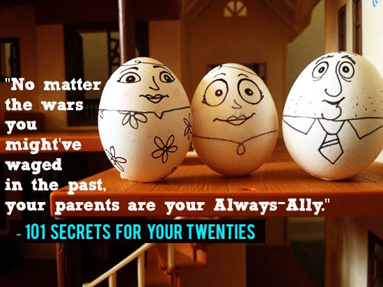 Your parents are your Always Ally ---101 Secrets For Your Twenties