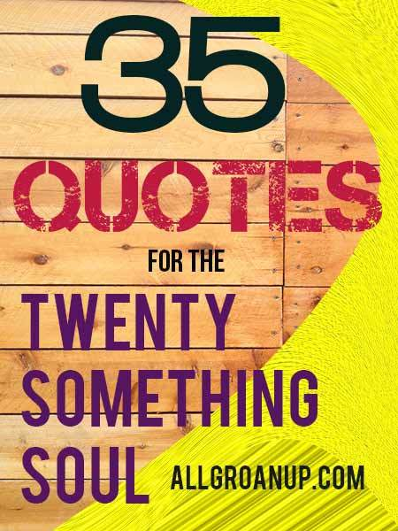 35 Quotes for the Twentysomething Soul