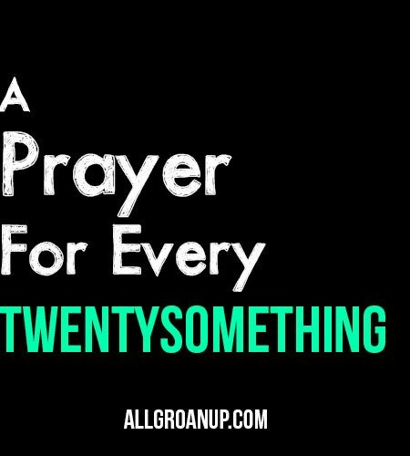 A Prayer for Every Twentysomething