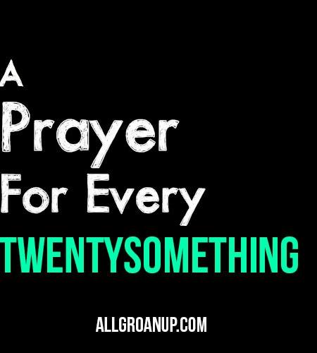 A Prayer for Every Twentysomething