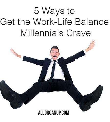 5-Ways-to-Get-the-Work-Life-Balance-Millennials-Crave