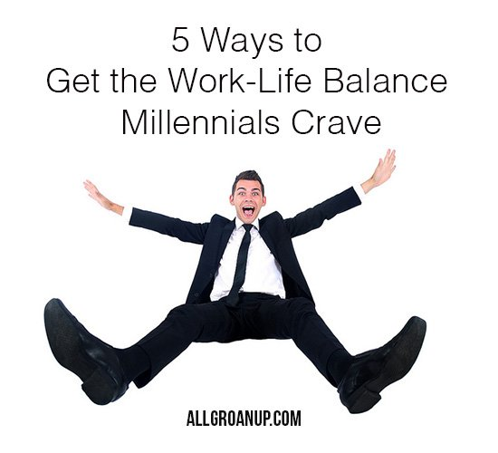 5-Ways-to-Get-the-Work-Life-Balance-Millennials-Crave
