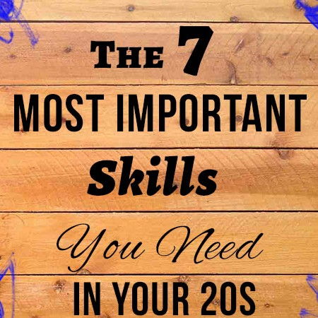 7 Most Important Skills You Need in Your 20s