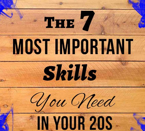 The 7 most important skills you need in your 20s