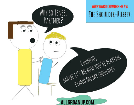 awkward-coworker- The-Shoulder-Rubber