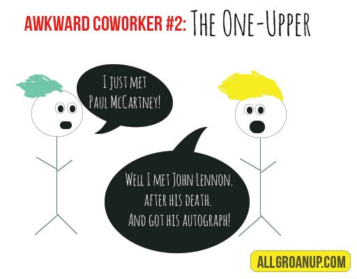 awkward-coworkers-the-one-upper