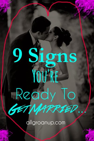 9 Signs You're Ready to Get Married…