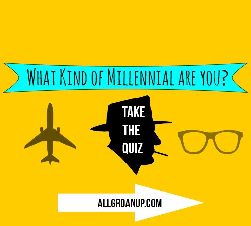 what kind of millennial are you? -- take-the-quiz