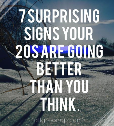 7 Surprising Signs Your 20s are Going Better Than You Think