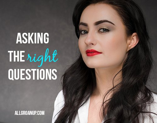 Importance of asking the right questions