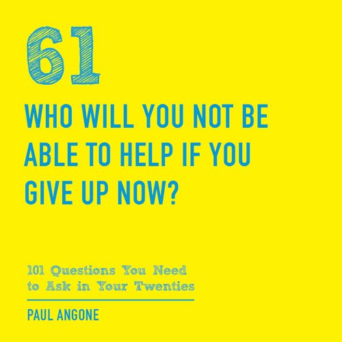 Who-Will-You-Not-Be-Able-to-Help----101-Questions-to-Ask-in-Your-Twenties