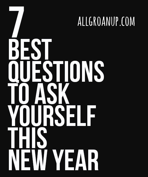 7 best questions to ask yourself this new year