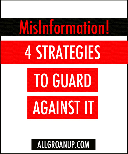 MISINFORMATION - HOW TO GUARD AGAINST IT